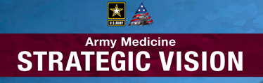 Army Medicine Strategic Vision
