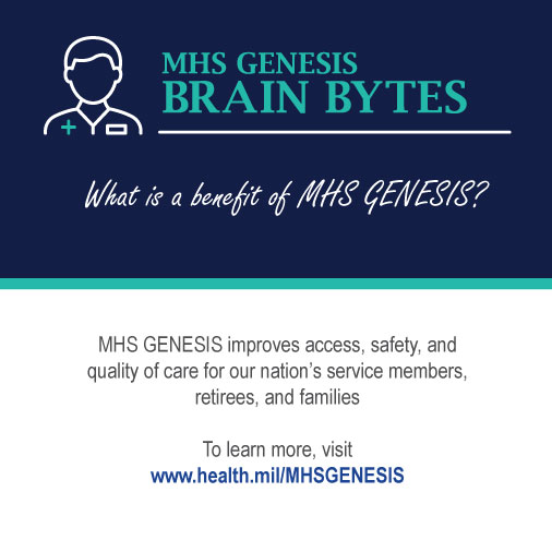 Brain bytes provide fun, bite sized facts on MHS GENESIS and the Patient Portal. Share on your social media channels.