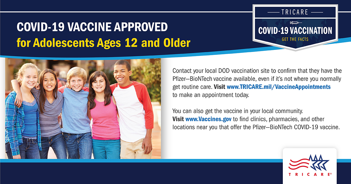 A social media graphic saying that the Pfizer-BioNTech vaccine approved for those ages 12 and over. Includes a photo of adolescents on the left of the graphic, has the TRICARE logo at the bottom right. Links in the content include www.TRICARE.mil/VaccineAppointments and www.Vaccines.gov.