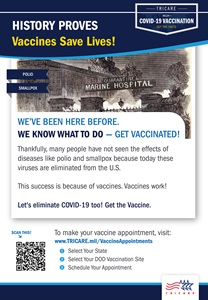 Polio and smallpox are almost non-existent because of vaccines. We can eliminate COVID-19 if you get vaccinated. Graphic showing that vaccines work and save lives. Includes a black and white image on the top half listing polio and smallpox on the left hand side. Includes a QR code to schedule vaccination appointments, and the TRICARE logo on the bottom right of the page.