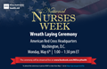 Help us spread the word and get folks to tune in live!  The Military Health System's 2019 National Nurses Week Wreath Laying Ceremony is our annual signature event that recognizes and highlights the many accomplishments of past and present military and civilian nurses.  This year's event will be held on Monday, May 6, 2019 from 1:00-1:30 p.m. Eastern Time at the American Red Cross Headquarters in Washington, D.C.  We will be streaming the ceremony live on @MilitaryHealth's Facebook page. Go to www.facebook.com/MilitaryHealth