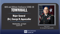 MHS and Military OneSource COVID-19 Townhall, with Major General (Dr.) George N. Appenzeller.  Wednesday, 14 April, 1 PM ET