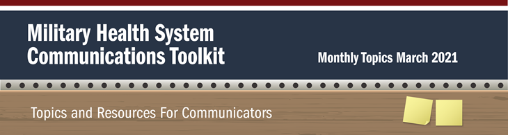 : Banner for the Military Health System Communications March Monthly Toolkit. Topics and Resources for Communicators